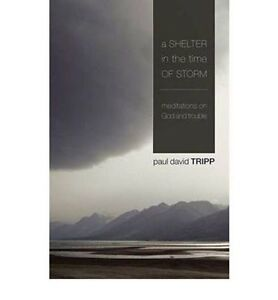a shelter in the time of storm meditations on god and trouble
