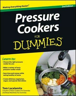 Pressure Cookers for Dummies, Paperback by Lacalamita, Tom,