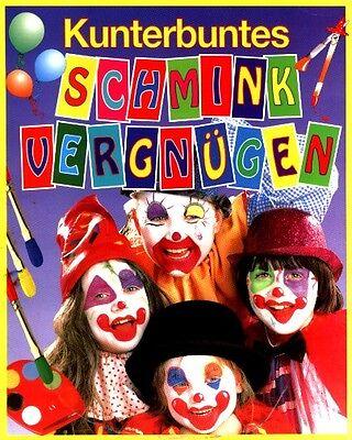 Kunterbuntes Schminkvergnügen - Schminken für Kinder (Karneval Halloween) NEUW ()