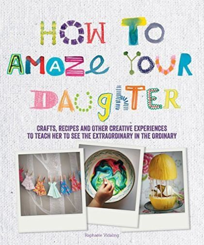 Vidaling, Raphaele-How To Amaze Your Daughter  BOOK NEW