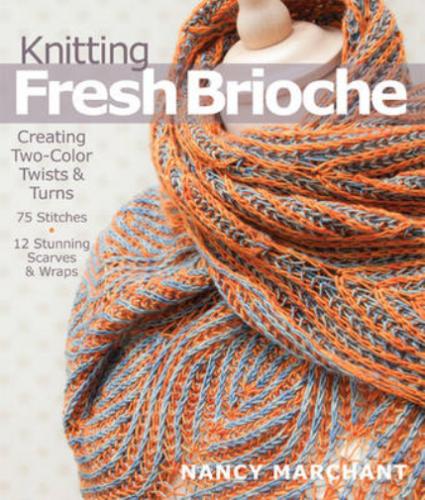 Nancy Marchant-Knitting Fresh Brioche US IMPORT BOOK NEW - $20.38