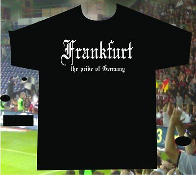 T-Shirt Frankfurt the pride of Germany für alle Hooligans Ultras - Frankfurt Kostüm