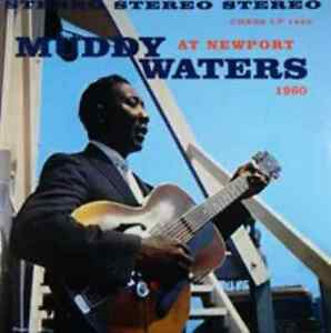 Muddy Waters-Muddy Waters at Newport 1960 Vinyl / 12