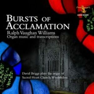 BURSTS-OF-ACCLAMATION-RALPH-VAUGHAN-WILLIAMS-ORGAN-MUSIC-AND-TRANSCRIPTIONS-N