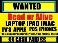WANTED Faulty / Broken Laptop / Macbook / Desktop PC / Ipad Etc