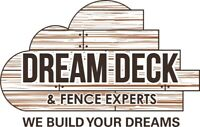 Dream Deck & Fence Experts