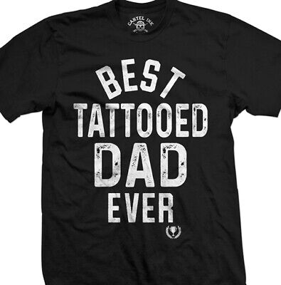 Best Tattooed Dad Ever by Cartel Ink