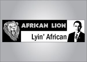 Political bumper sticker - African Lion vs Lyin' African -anti Obama-crude humor