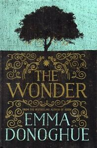 THE WONDER BY EMMA DONAGHUE NEW (AUTHOR OF ROOM) SAVE $23