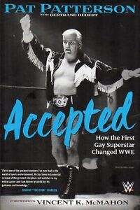 ACCEPTED BY PAT PATTERSON FIRST GAY SUPERSTAR CHANGED WWE