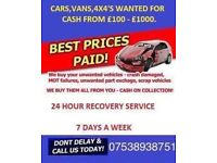 "WANTED..... cars 4x4 and vans for cash"" running or broken spares or repairs we Buy Them All"