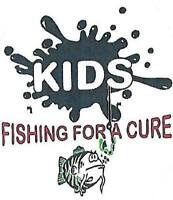 KIDS FISHING FOR A CURE NEEDS YOUR DONATIONS!