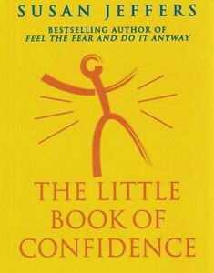 The Little Book of Confidence by Susan Jeffers NEW