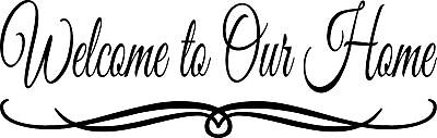 - Welcome to Our Home Vinyl Wall Quote Decal Words Lettering Design Sticker Decor