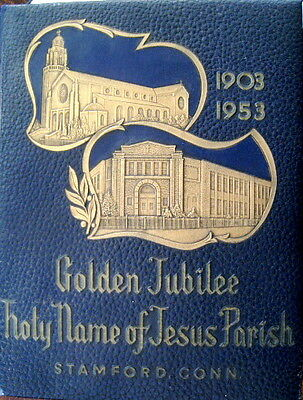 Golden Jubilee Holy Name of Jesus Parish 1903 - 1953 Stamford RAR