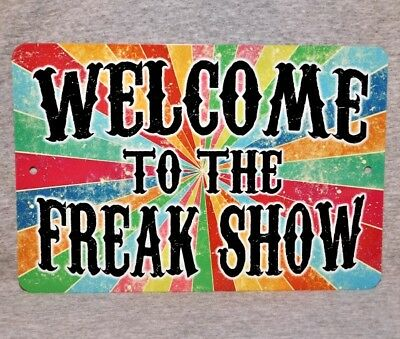 Metal Sign WELCOME TO THE FREAK SHOW circus sideshow carnival fair attraction](Freak Show Sign)