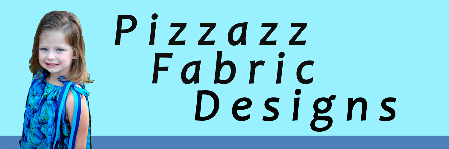 Pizzazz Fabric Designs