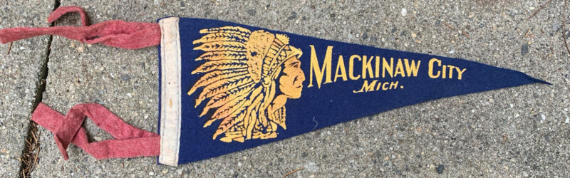 Vintage Mackinaw City Island Michigan MI Chief Pennant Felt Flag Old