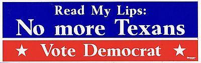ANTI GEORGE BUSH TEXAS Bumper Sticker PRESIDENT Read My Lips No More Texans