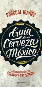 NEW Guía de la cerveza en México (Spanish Edition) by Pascual Ibáñez
