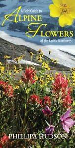 Field Guide to Alpine Flowers of the Pacific Northwest Book | Phillipa Hudson