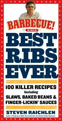Best Ribs Ever  A Barbecue Bible Cookbook  100 Killer Recipes