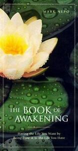 The Book Of Awakening Having The Life You Want By Being Present To The Life You - $5.46