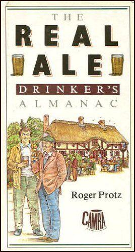 Real Ale Drinker's Almanac By Roger Protz