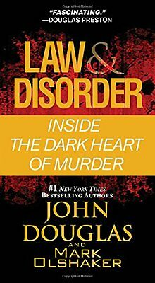 Law   Disorder  Inside The Dark Heart Of Murder By John Douglas  Mark Olshaker
