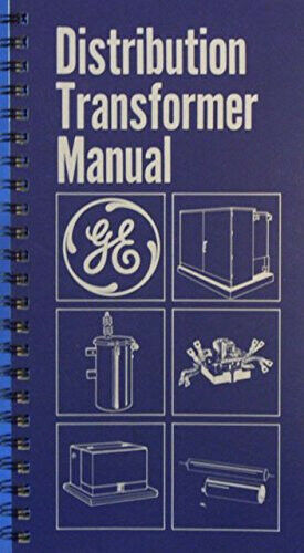 GE DISTRIBUTION TRANSFORMER MANUAL - GENERAL ELECTRIC GET-2485 LINEMAN BOOK