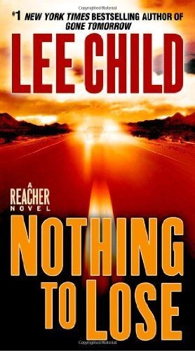 Nothing To Lose (jack Reacher) By Lee Child