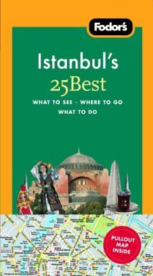 Fodors Istanbuls 25 Best, 1st Edition (Full-color Travel (Best Istanbul Travel Guide)
