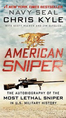 American Sniper: The Autobiography of the Most Lethal Sniper in U.S. Military Hi