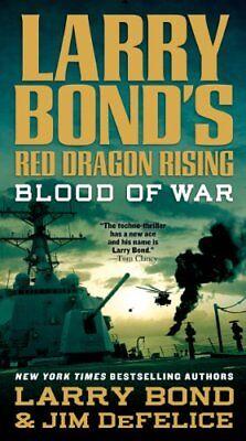 Larry Bonds Red Dragon Rising: Blood of (Larry Bonds Red Dragon Rising Blood Of War)