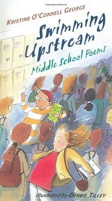 Swimming Upstream: Middle School Poems by Kristine OConnell George -