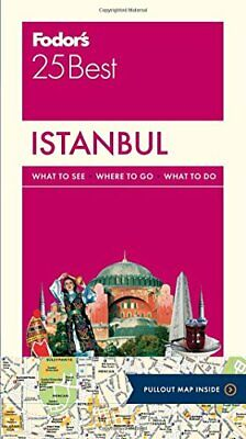Fodor s Istanbul 25 Best  Full-color Travel Guide (Best Istanbul Travel Guide)