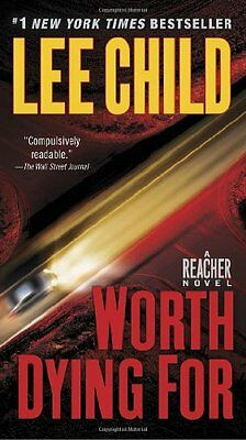 Worth Dying For  Jack Reacher  By Lee Child