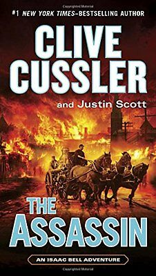 The Assassin  An Isaac Bell Adventure  By Clive Cussler  Justin Scott