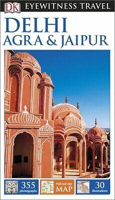 DK Eyewitness Travel Guide: Delhi, Agra & Jaipur By DK