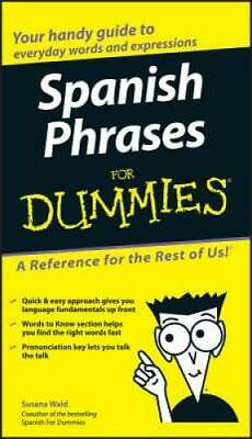 Spanish Phrases For Dummies - Paperback By Wald, Susana - GOOD