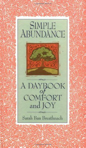 Simple Abundance: A Day Book of Comfort and Joy,Sarah Ban Breathnach