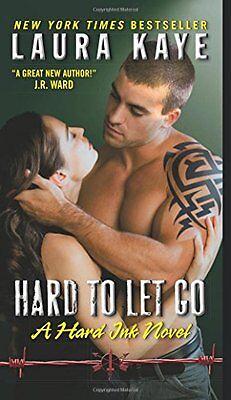 Hard To Let Go  A Hard Ink Novel By Laura Kaye