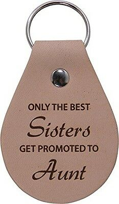 Only The Best Sisters Get Promoted To Aunt Leather Key Chain - Great (Only The Best Sisters Get Promoted To Aunt)