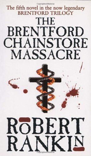 The Brentford Chainstore Massacre (Brentford Trilogy),Robert Rankin
