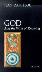 God and the Ways of Knowing by Jean Danielou (Paperback / softback)