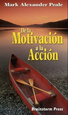 de La Motivacion a la Accion Spanish Edition