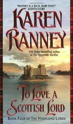 To Love A Scottish Lord  Book Four Of The Highland Lords By Karen Ranney