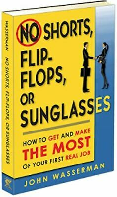 No Shorts, Flip Flops, or Sunglasses: How to Get and Make the Most of Your (How To Make Sun Glasses)