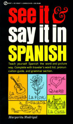 See It and Say It in Spanish: Teach Yourself Spanish the Wor