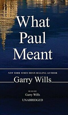 What Paul Meant by Garry Wills: Used Audiobook
